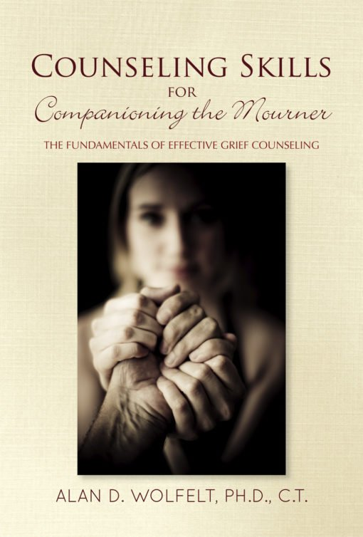 Participants will receive a copy of Counseling Skills for Companioning the Mourner: The Fundamentals of Effective Grief Counseling.