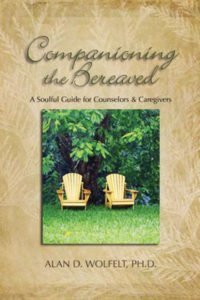 Participants will receive a copy of Companioning the Bereaved: A Soulful Guide for Caregivers.