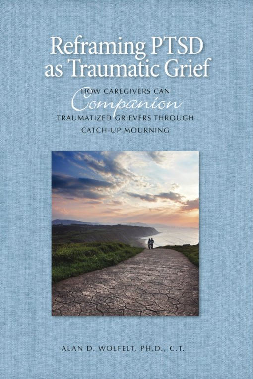 Participants will receive a copy of Reframing PTSD as Traumatic Grief: How Caregivers Can Companion Traumatized Grievers Through Catch-Up Mourning.