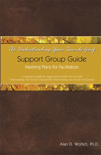 Understanding Your Child S Heart: The Understanding Your Suicide Grief Support Group Guide