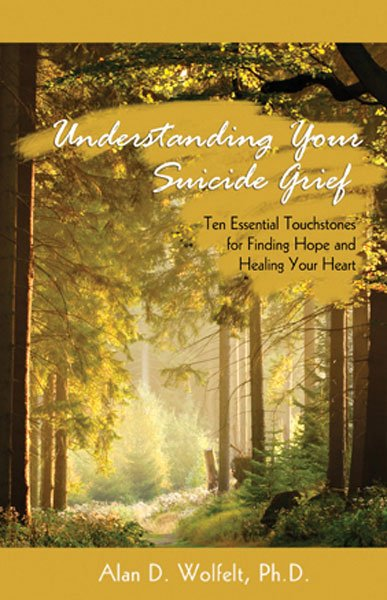 Participants will receive a copy of Understanding Your Suicide Grief: Ten Essential Touchstones for Finding Hope and Healing Your Heart.