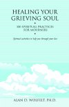 "Read the book: ""Healing Your Grieving Soul"""