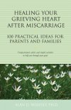 "Read the book: ""Healing Your Grieving Heart After Miscarriage"""