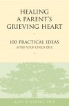 "Read the book: ""Healing a Parent's Grieving Heart"""