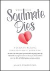 "Read the book: ""When Your Soulmate Dies"""